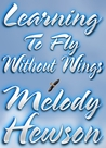 Learning To Fly Without Wings