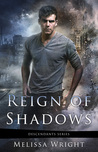 Reign of Shadows by Melissa Wright