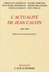 L'actualité de Jean Calvin, 1509–2009 by Christian Adjémian