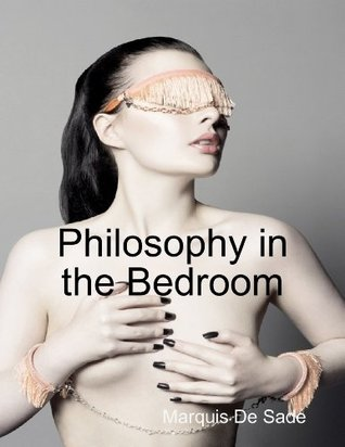 Philosophy in the Boudoir or The Immoral Mentors by Marquis de