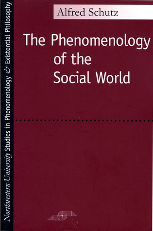 Phenomenology of the Social World by Alfred Schütz