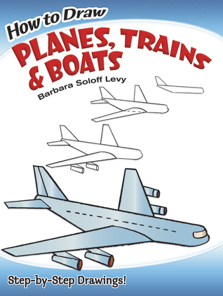 How to Draw Planes, Trains and Boats