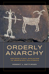 Orderly Anarchy: Sociopolitical Evolution in Aboriginal California