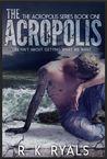 The Acropolis (Acropolis, #1)