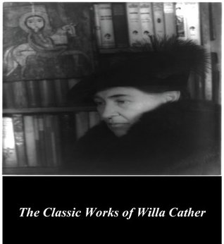 The Classic Works of Willa Cather