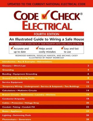 Code Check Electrical: An Illustrated Guide to Wiring a Safe House, 4th Edition