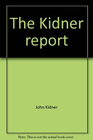 The Kidner report: How to operate in bureaucracy at 1/2 horse power (Acropolis books for contemporary education)