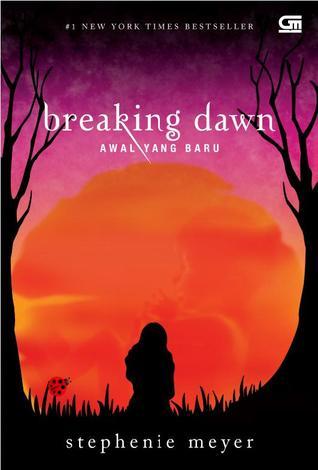 Breaking Dawn - Awal Yang Baru (Twilight, #4)
