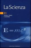La Scienza, Vol. 11: Spazio, tempo e materia