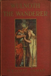 wulnoth-the-wanderer-a-story-of-king-alfred-of-england