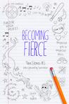 Becoming Fierce: Teen Stories IRL