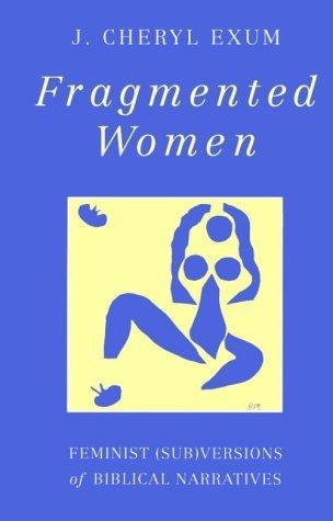 Fragmented Women by J. Cheryl Exum