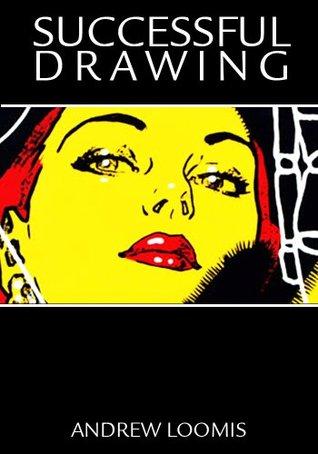 Successful Drawing Andrew Loomis Pdf
