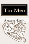 Tin Men by Amalie Jahn