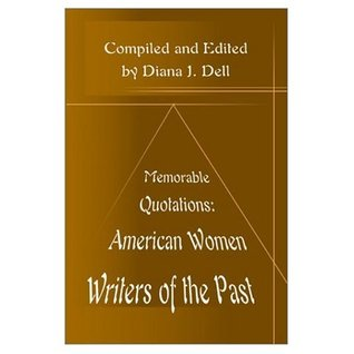 Memorable Quotations: American Women Writers of the Past