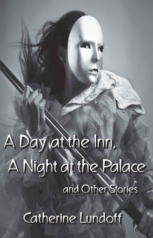 A Day at the Inn, A Night at the Palace and Other Stories