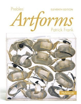 Prebles' Artforms Books a la Carte Plus New Myartslab with Etext -- Access Card Package