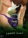 Until You Find Me (Untamed, #1)