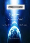 Eseere: The Language Wind: Book I of the Sahyun Chronicles