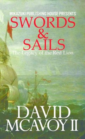Swords & Sails; The Legacy of the Red Lion