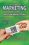 Your Guide to Marketing Books in the Christian Marketplace: Third Edition