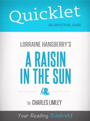 Quicklet on A Raisin in the Sun by Lorraine Hansberry (CliffNotes-like Book Summary)