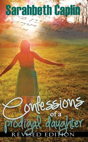 Confessions of a Prodigal Daughter