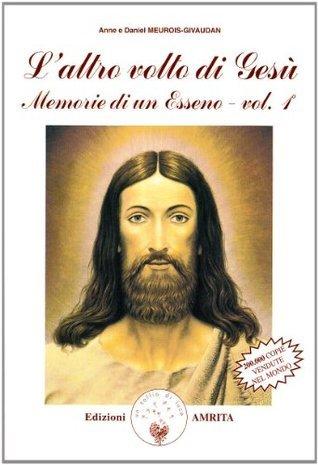 L'altro volto di Gesù: Memorie di un esseno vol. 1