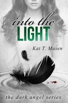 Into the Light (The Dark Angel #2)