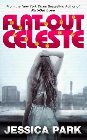 Flat-Out Celeste by Jessica Park