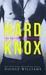 Hard Knox by Nicole  Williams