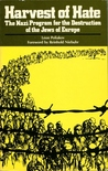 Harvest of Hate: The Nazi Program for the Destruction of the Jews of Europe