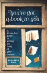 Book cover for You've Got a Book in You: A Stress-Free Guide to Writing the Book of Your Dreams