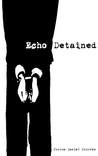 Echo Detained