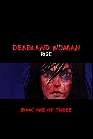 Deadland Woman: Graphic Novel (Rise Book 1)