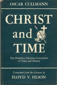 Christ and Time: The Primitive Christian Conception of Time