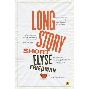 Long Story Short by Elyse Friedman