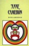 Dzelarhons: Mythology of the Northwest Coast
