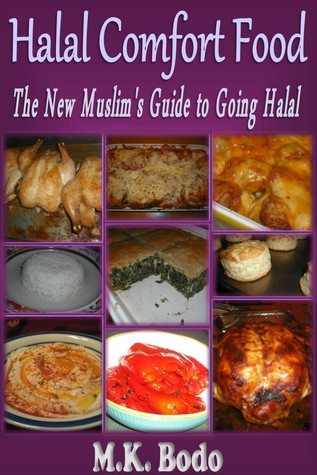 Halal Comfort Food:The New Muslim's Guide to Going Halal