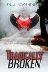 Tragically Broken by N.J. Danner