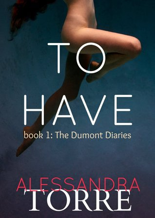 To Have by Alessandra Torre