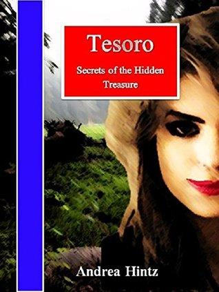 Tesoro: Secrets of the Hidden Treasure (The Tesoro Series, #1)