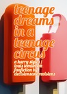 Teenage Dreams in a Teenage Circus