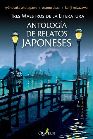 Antología de relatos japoneses. Tres maestros de la literatura.