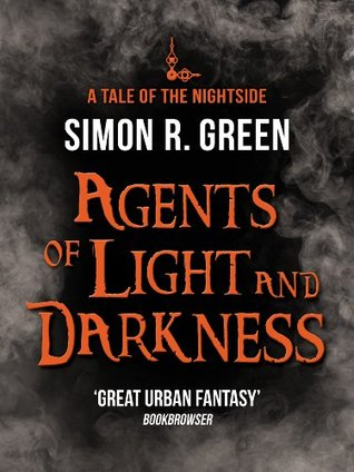 Agents Of Light And Darkness Nightside 2 By Simon R Green
