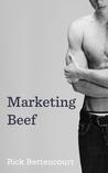Marketing Beef (Marketing Beef #1)