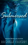 Submersed by Rachelle Vaughn