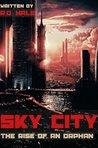 Sky City: The Ris...
