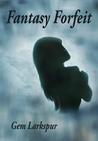 Fantasy Forfeit (The Sera Diaries #1)