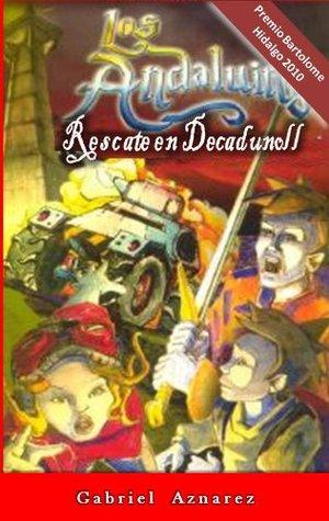 Rescate en Decadunoll (La Saga de Los Andaluins nº 2)